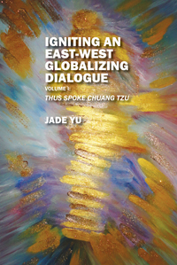Igniting an East-West Globalizing Dialogue Volume I