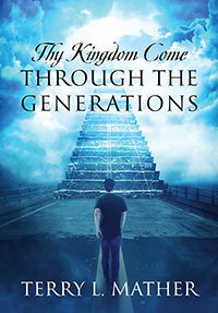 Thy Kingdom Come Through the Generations