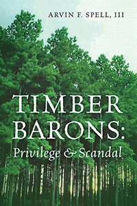 Timber Barons: Privilege & Scandal