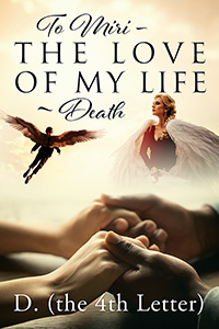 To Miri - The Love Of My Life ~ Death