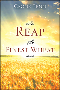 To Reap the Finest Wheat