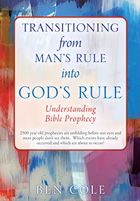 Transitioning from Man's Rule into God's Rule