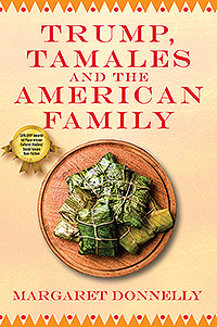 Trump, Tamales and the American Family