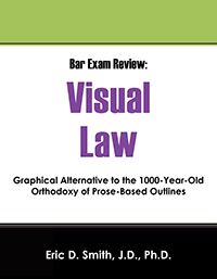 Bar Exam Review: Visual Law by Eric D  Smith, J D , Ph D , published