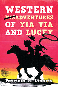 Western Misadventures of Yia Yia and Lucey