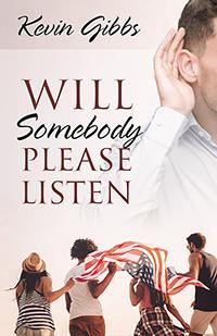 Will Somebody Please Listen