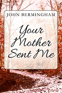 Your Mother Sent Me
