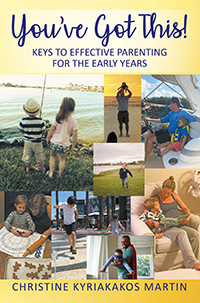 You've Got This! Keys To Effective Parenting For The Early Years