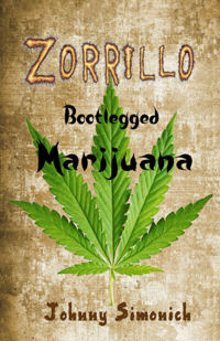 ZORRILLO: Bootlegged Marijuana